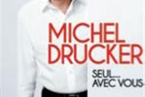 image - THEATRE - MICHEL DRUCKER  - SEUL… AVEC VOUS