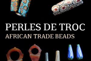 image - EXPOSITION - PERLES DE TROC - AFRICAN TREAD BEADS