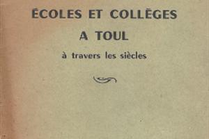 image - PROMENADE LITTÉRAIRE ET HISTORIQUE: L'ENSEIGNEMENT À TOUL
