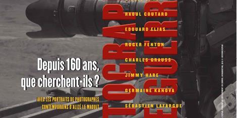 image - EXPOSITION | PHOTOGRAPHES DE GUERRE, DEPUIS 160 ANS, QUE CHERCHENT-ILS ?