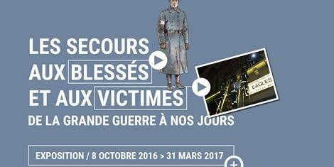 image - EXPOSITION | LES SECOURS AUX BLESSES ET AUX VICTIMES DE LA GRANDE GUERRE A NOS JOURS