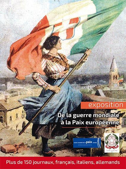 EXPOSITION | DE LA GUERRE MONDIALE À LA PAIX EUROPÉENNE