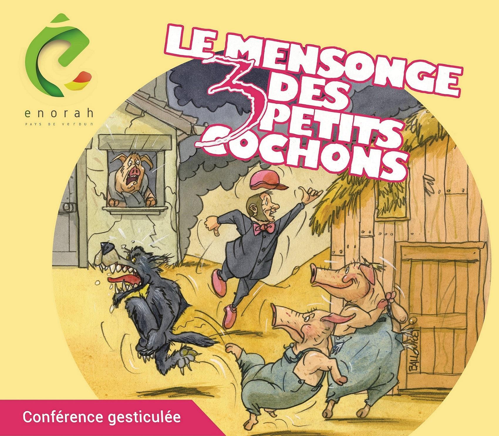 CONFÉRENCE GESTICULÉE LE MENSONGE DES 3 PETITS COCHONS