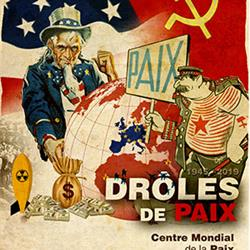 EXPOSITION |DRÔLES DE PAIX : 1945-2019