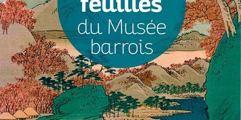 image - EXPOSITION 'LES BELLES FEUILLES DU MUSÉE BARROIS'
