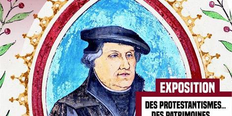 image - EXPOSITION 1517-2017 : DES PROTESTANTISMES ET DES PATRIMOINES DANS LE GRAND EST